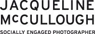 Jacqueline McCullough Socially Engaged Photographer